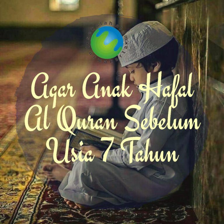 Agar Anak Hafal Al Quran Sebelum Usia 7 Tahun
