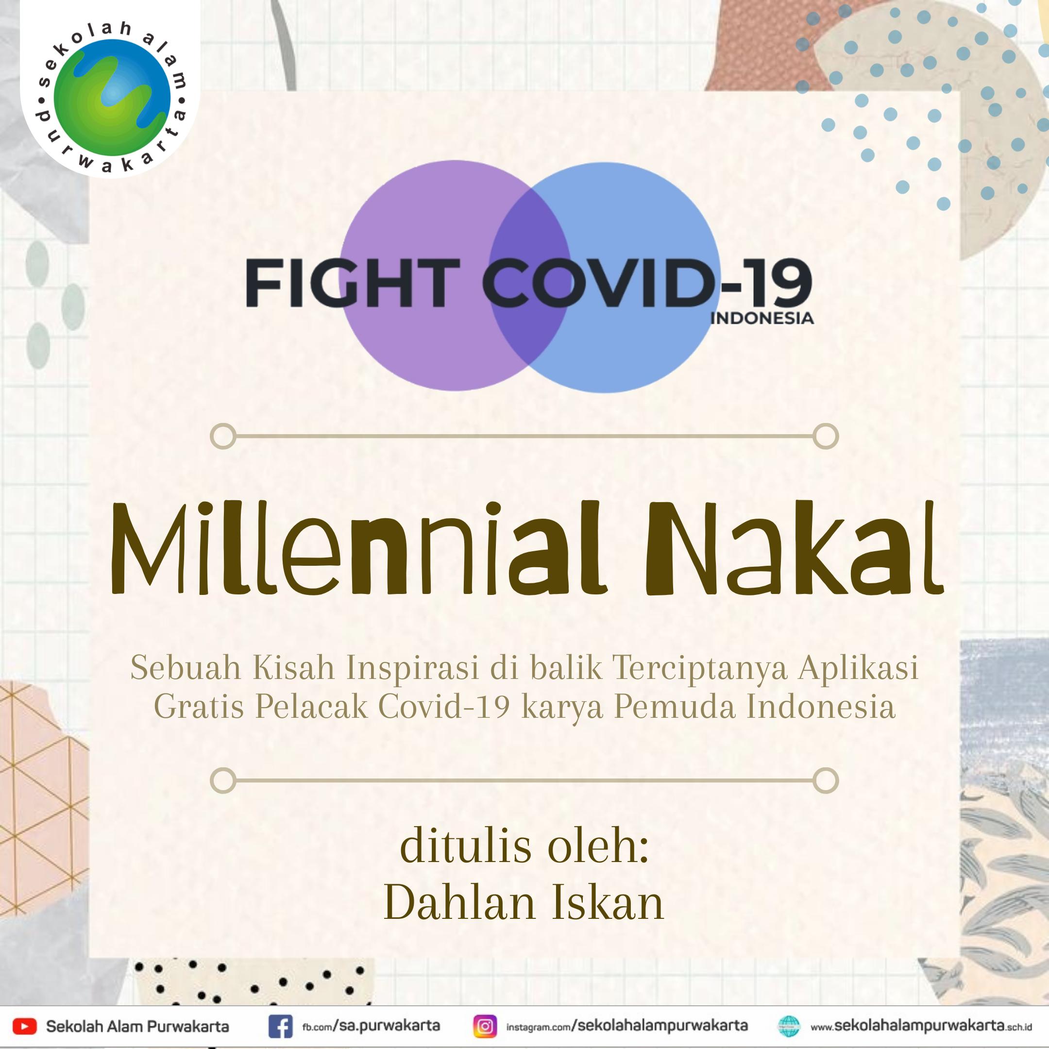 Millennial Nakal – sebuah kisah inspiratif pemuda Indonesia yang menciptakan  karya aplikasi gratis pelacak covid 19