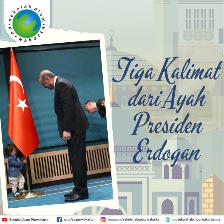 Tiga Kalimat dari Ayah Presiden Erdogan